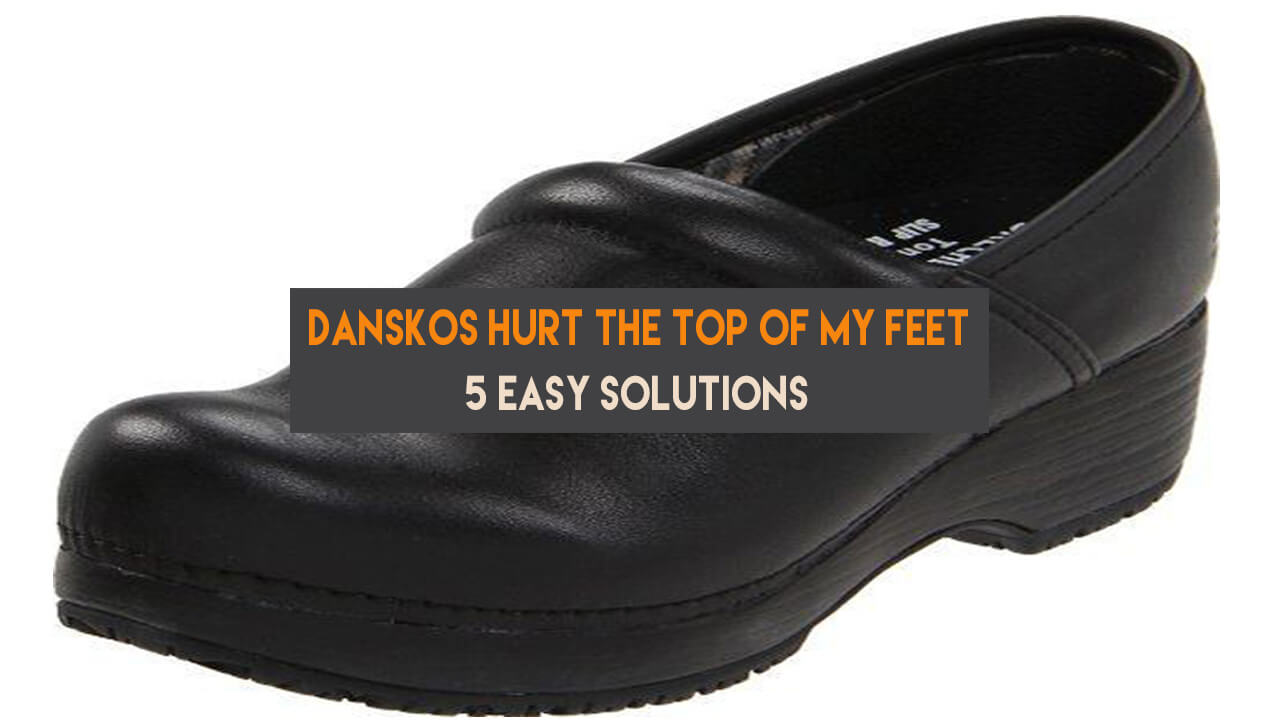 danskos hurt top feet featured